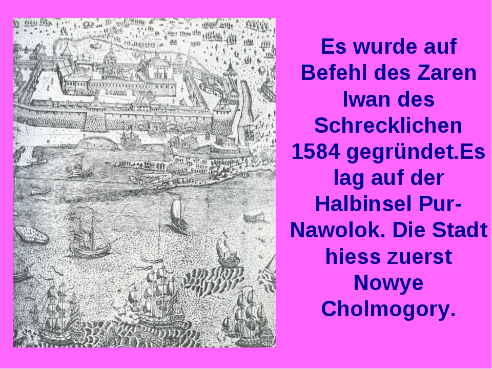 Es wurde auf Befehl des Zaren Iwan des Schrecklichen 1584 gegründet.Es lag au...