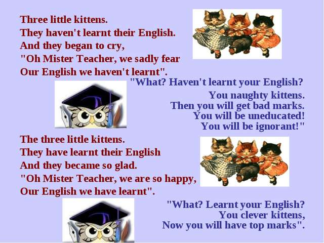Three little kittens. They haven't learnt their English. And they began to c...