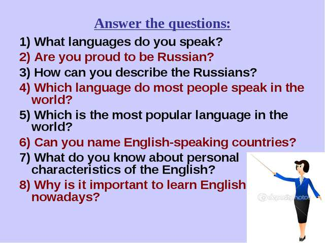 Answer the questions: 1) What languages do you speak? 2) Are you proud to be...