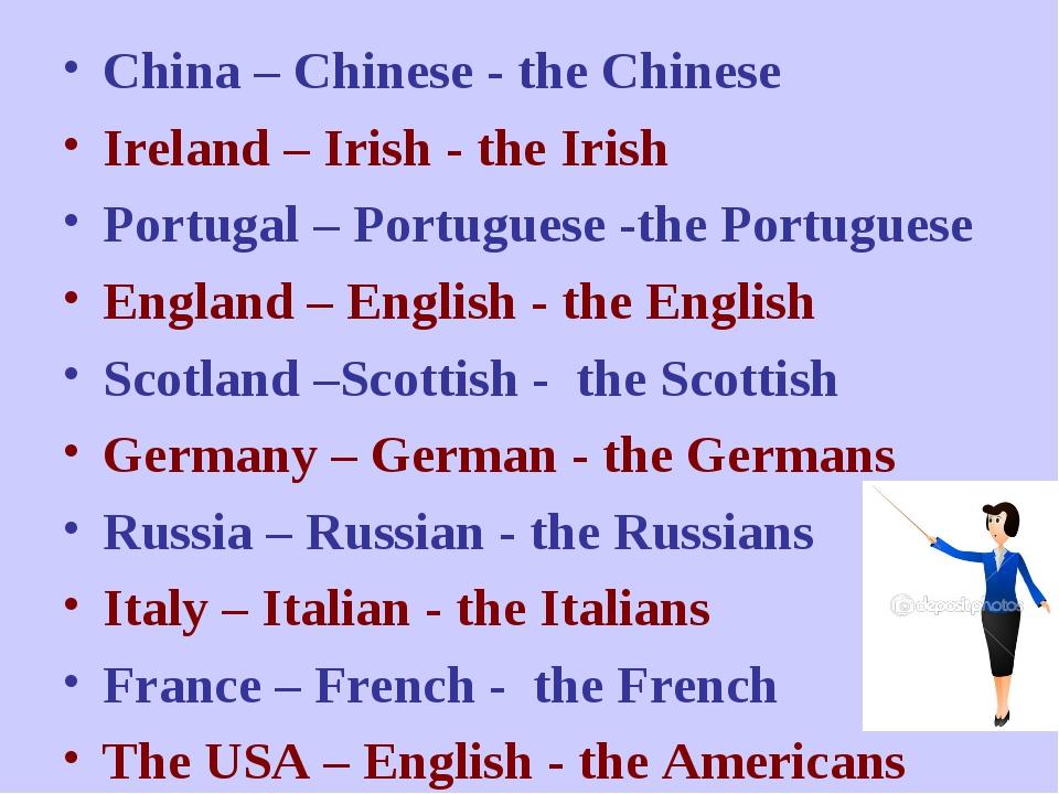 China – Chinese - the Chinese Ireland – Irish - the Irish Portugal – Portugue...