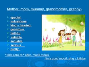 Mother, mom, mummy, grandmother, granny. special industrious kind – hearted g