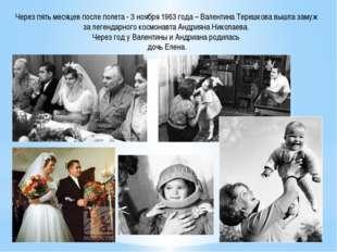 Через пять месяцев после полета - 3 ноября 1963 года – Валентина Терешкова в