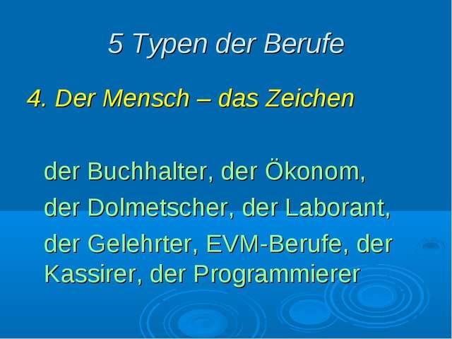5 Typen der Berufe 4. Der Mensch – das Zeichen der Buchhalter, der Ökonom,...