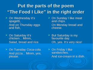 "Put the parts of the poem ""The Food I Like"" in the right order On Wednesday i"
