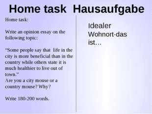 Home task Hausaufgabe Home task: Write an opinion essay on the following topi