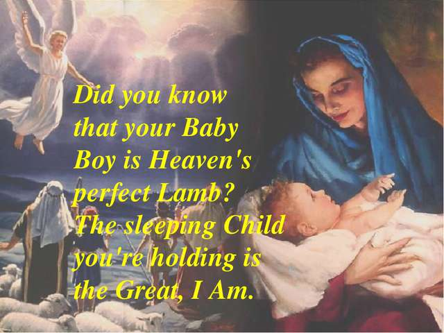Did you know that your Baby Boy is Heaven's perfect Lamb? The sleeping Child...