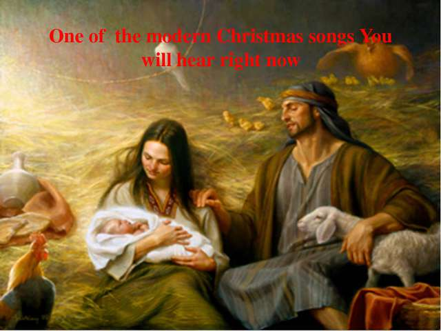 One of the modern Christmas songs You will hear right now