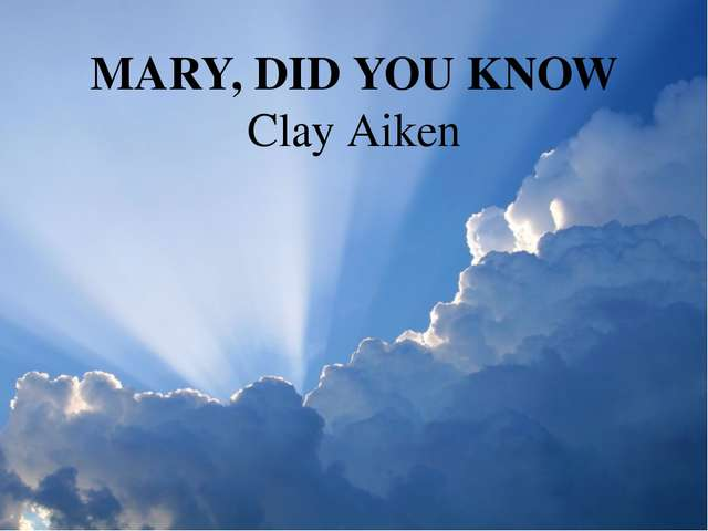 MARY, DID YOU KNOW Clay Aiken