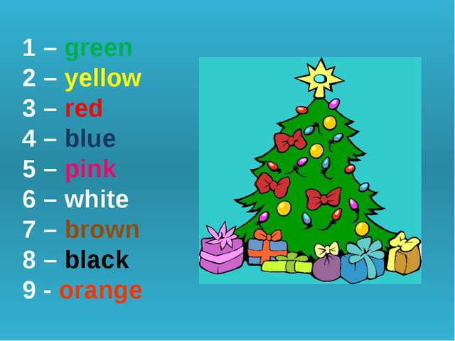 1 – green 2 – yellow 3 – red 4 – blue 5 – pink 6 – white 7 – brown 8 – black...