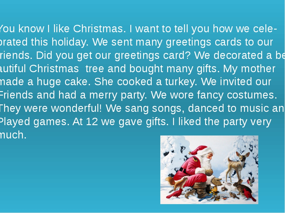 You know I like Christmas. I want to tell you how we cele- brated this holid...