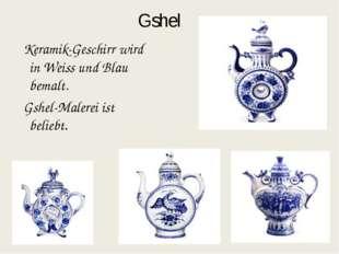 Gshel Keramik-Geschirr wird in Weiss und Blau bemalt. Gshel-Malerei ist belie