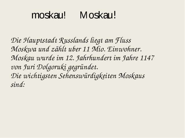 moskau! Moskau! Die Hauptstadt Russlands liegt am Fluss Moskwa und zählt uber...