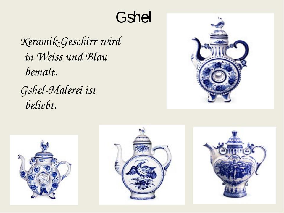 Gshel Keramik-Geschirr wird in Weiss und Blau bemalt. Gshel-Malerei ist belie...