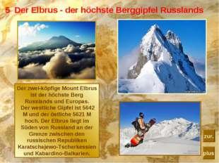 5 Der Elbrus - der höchste Berggipfel Russlands Der zwei-köpfige Mount Elbrus