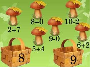 10-2 2+7 8+0 6+2 9-0 5+4 8 9