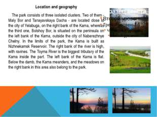 Location and geography The park consists of three isolated clusters. Two of t