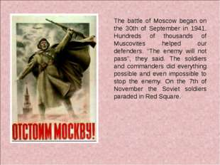 The battle of Moscow began on the 30th of September in 1941. Hundreds of tho