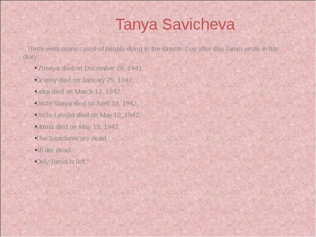 There were many cases of people dying in the streets. Day after day Tanya wr...