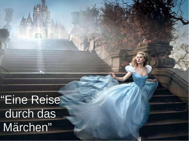 """""""Eine Reise durch das Märchen"""""""