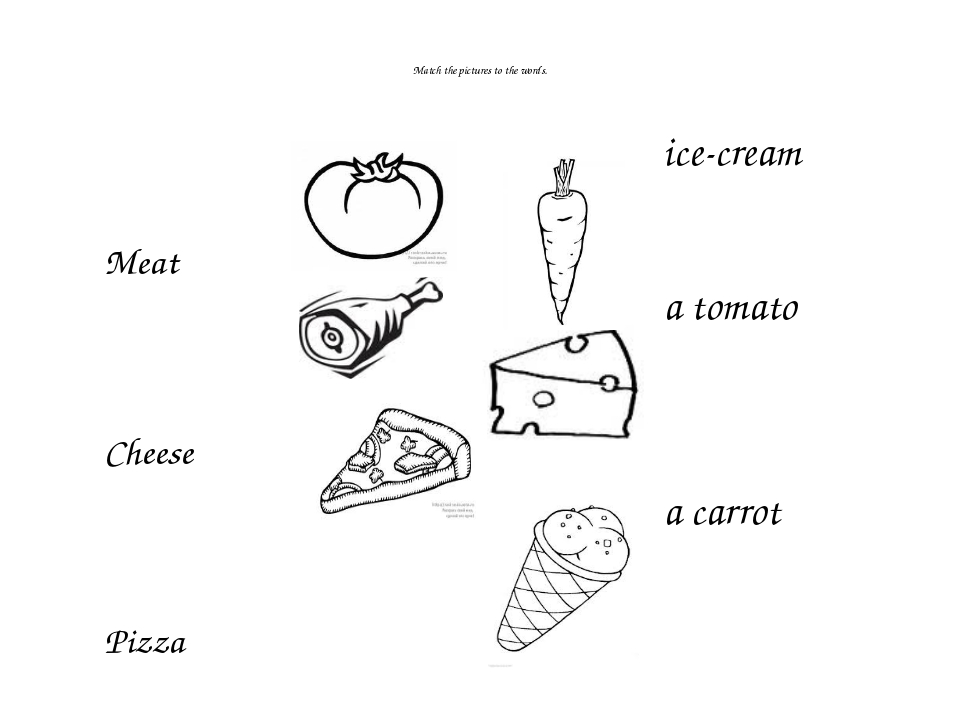Match the pictures to the words. Meat Cheese Pizza ice-cream a tomato a carrot