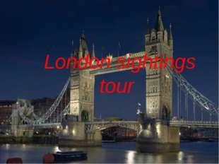 Welcome to London! Big Ben London Eye Tower Bridge Buckingham Palace