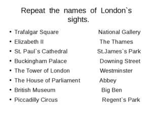 Let's go to London Let's see Trafalgar square We'll visit many places And hav