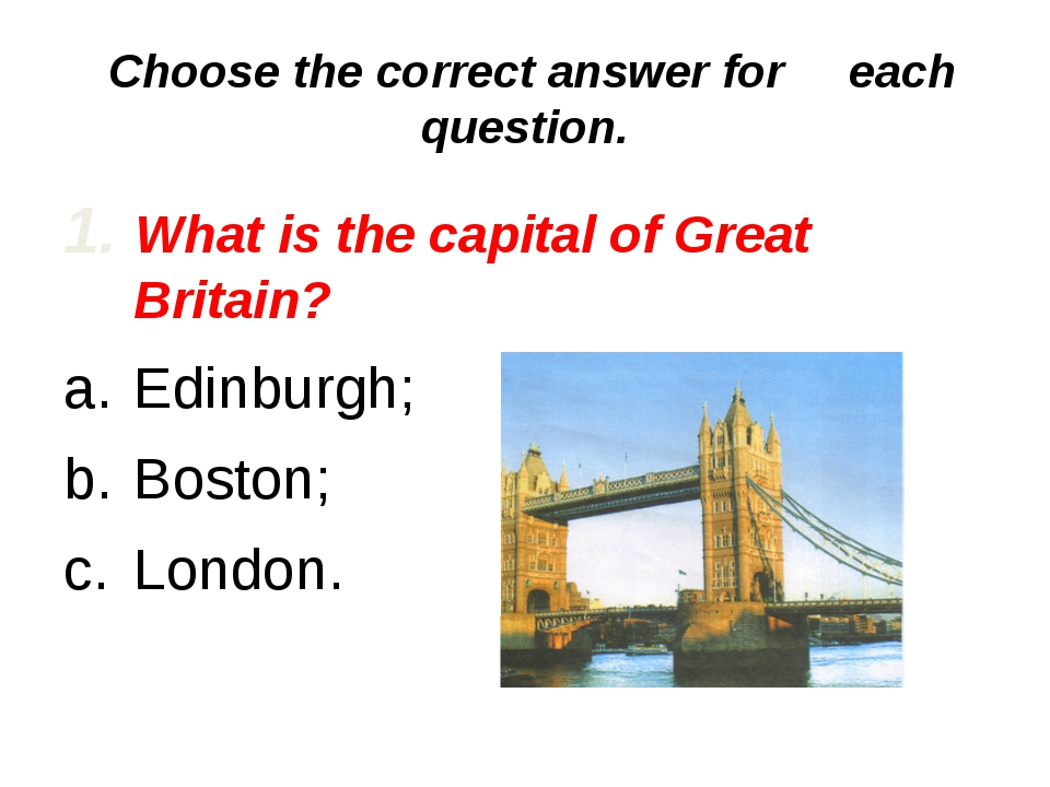 2. What colour are the buses in London? red; blue; black.
