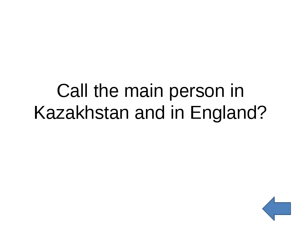 Call the main person in Kazakhstan and in England?