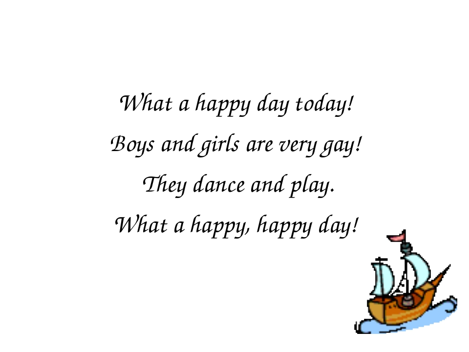 What a happy day today! Boys and girls are very gay! They dance and play. Wh...