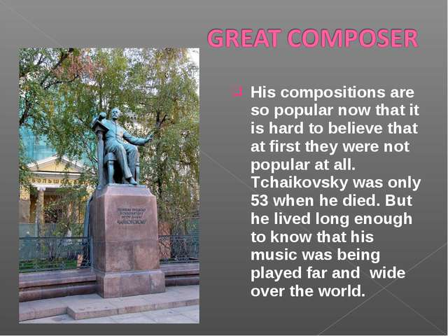His compositions are so popular now that it is hard to believe that at first...