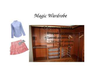 Magic Wardrobe
