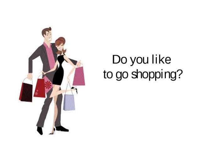 Do you like to go shopping?