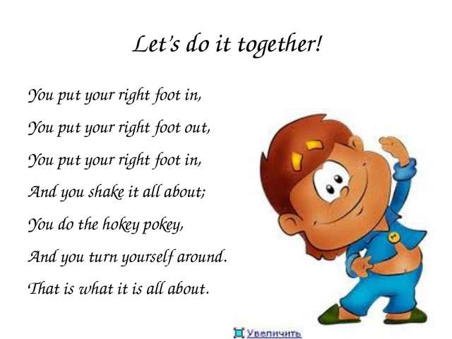 Let's do it together! You put your right foot in, You put your right foot out...