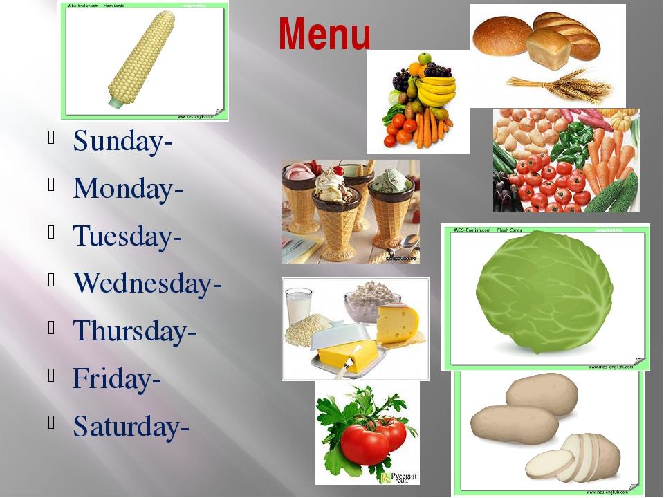 Menu Sunday- Monday- Tuesday- Wednesday- Thursday- Friday- Saturday-
