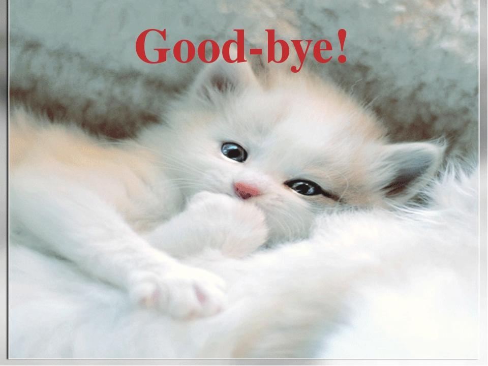 Good-bye! Good-bye!