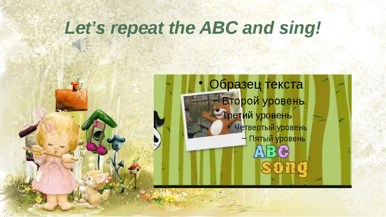 Let's repeat the ABC and sing!