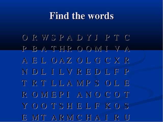 Find the words ORWSPADYJPTC PBATHROOMIVA AELOAZO...