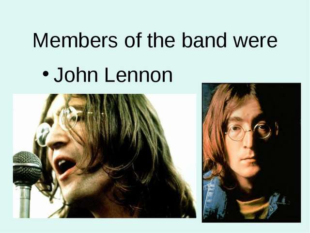 Members of the band were John Lennon