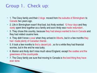 1. The Clavy family and their 2 dogs moved from the suburbs of Birmingham to