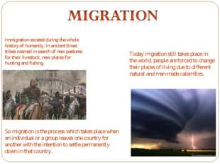 Immigration existed during the whole history of humanity. In ancient times tr