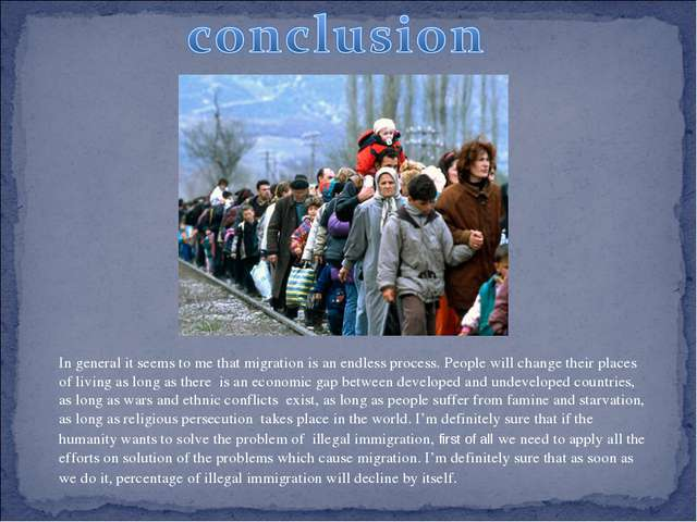 In general it seems to me that migration is an endless process. People will c...