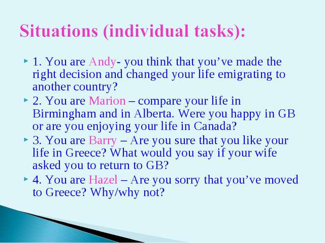 1. You are Andy- you think that you've made the right decision and changed yo...