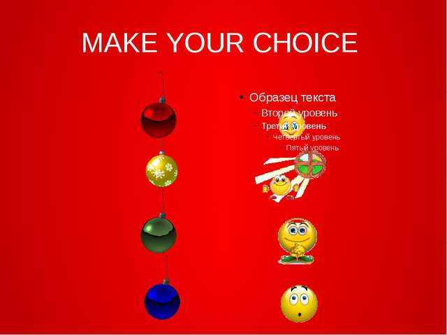 MAKE YOUR CHOICE