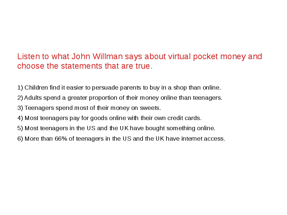 Listen to what John Willman says about virtual pocket money and choose the s...