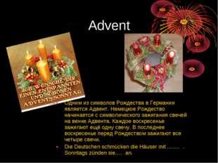 Advent Одним из символов Рождества в Германии является Адвент. Немецкое Рожде