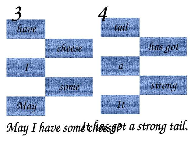 have cheese I some May tail has got a strong It
