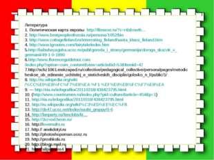 Литература 1. Политическая карта европы http://filesexe.ru/?c=r&showth… 2. ht