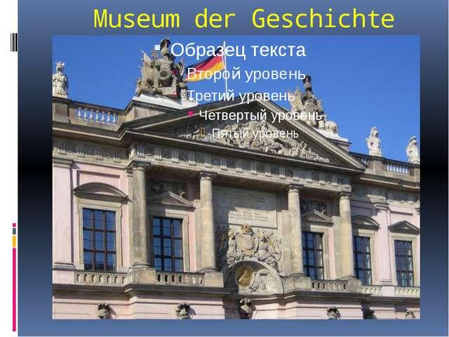 Museum der Geschichte