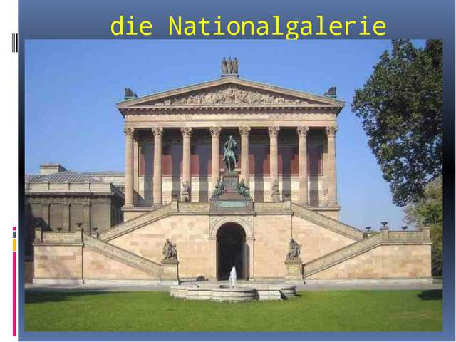 die Nationalgalerie