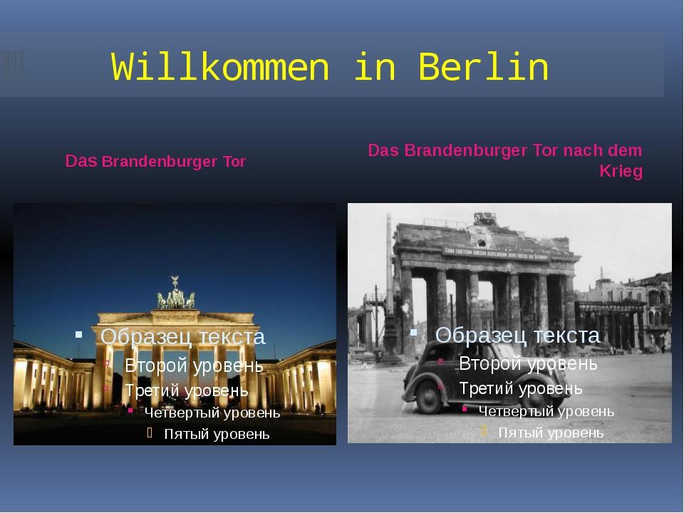 Willkommen in Berlin Das Brandenburger Tor Das Brandenburger Tor nach dem Kr...